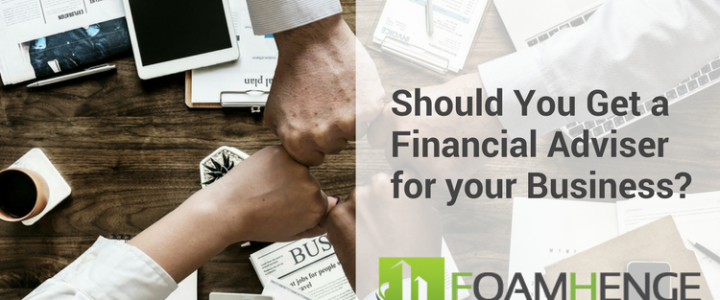 Should You Get a Financial Adviser for your Business?
