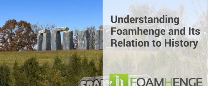 Understanding Foamhenge and Its Relation to History