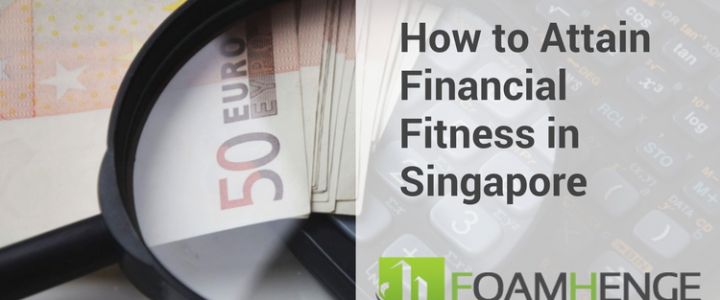 How to Attain Financial Fitness in Singapore